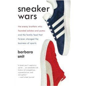 Sneaker Wars: The Enemy Brothers Who Founded Adidas and Puma and the Family Feud